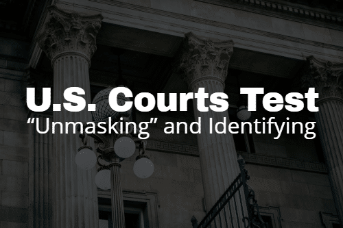 "Two ""Unmasking"" and Identifying Tests Employed by U.S. Courts"
